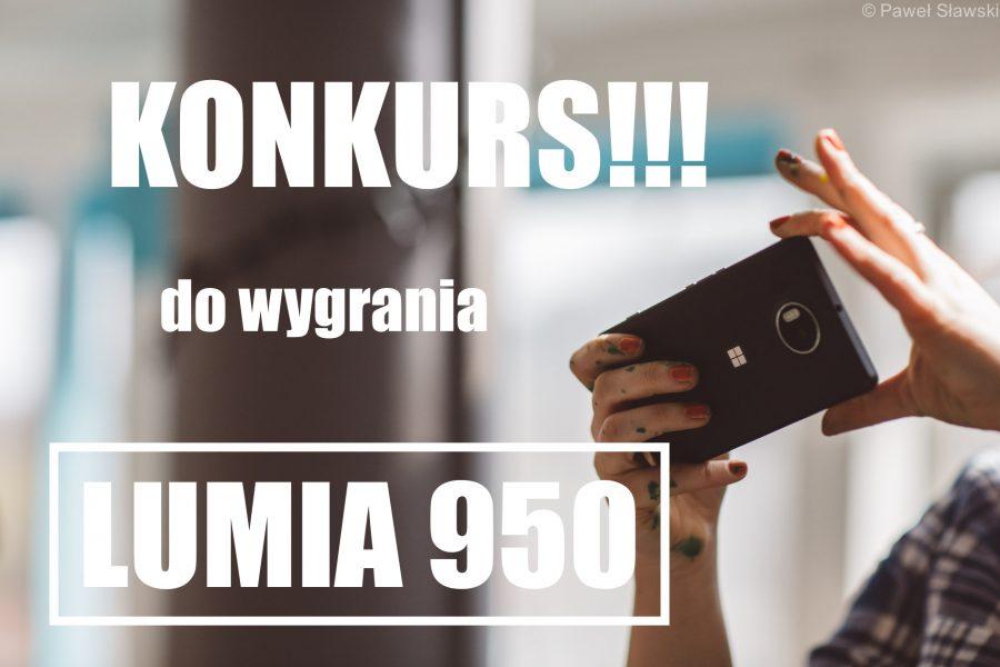 Konkurs: do wygrania Lumia 950